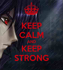 Poster: KEEP CALM AND KEEP STRONG