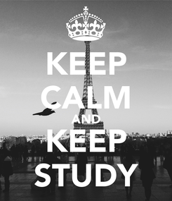 Poster: KEEP CALM AND KEEP STUDY