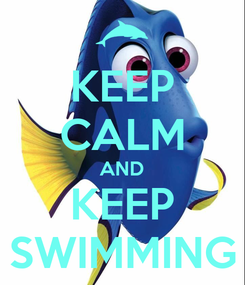 Poster: KEEP CALM AND KEEP SWIMMING
