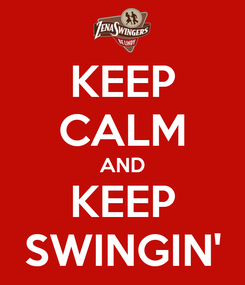 Poster: KEEP CALM AND KEEP SWINGIN'