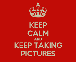Poster: KEEP CALM AND KEEP TAKING PICTURES