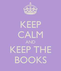 Poster: KEEP CALM AND KEEP THE BOOKS