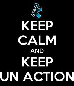 Poster: KEEP CALM AND KEEP UN ACTION