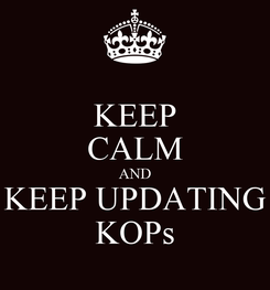 Poster: KEEP CALM AND KEEP UPDATING KOPs