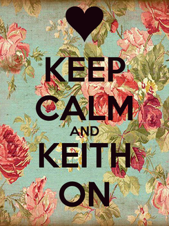 Poster: KEEP CALM AND KEITH ON