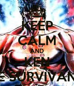 Poster: KEEP CALM AND KEN LE SURVIVANT