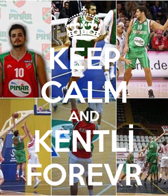 Poster: KEEP CALM AND KENTLİ FOREVR