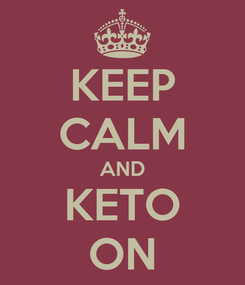Poster: KEEP CALM AND KETO ON