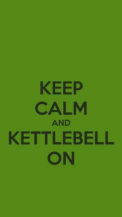 Poster: KEEP CALM AND KETTLEBELL ON