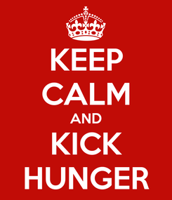Poster: KEEP CALM AND KICK HUNGER