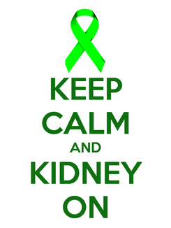 Poster: KEEP CALM AND KIDNEY ON