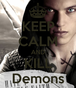 Poster: KEEP CALM AND KILL Demons