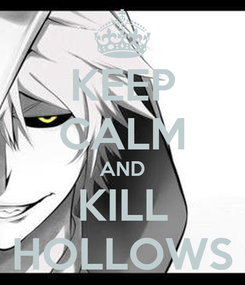 Poster: KEEP CALM AND KILL HOLLOWS