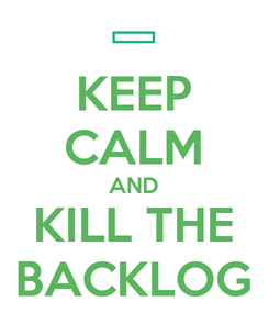 Poster: KEEP CALM AND KILL THE BACKLOG