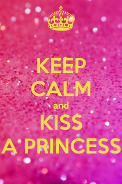 Poster: KEEP CALM and KISS A PRINCESS
