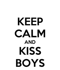 Poster: KEEP CALM AND KISS BOYS