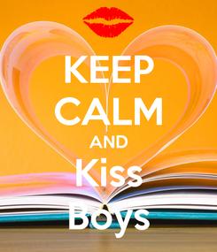 Poster: KEEP CALM AND Kiss Boys