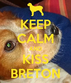Poster: KEEP CALM AND KISS BRETON