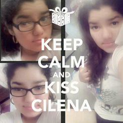 Poster: KEEP CALM AND KISS CILENA