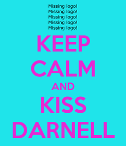 Poster: KEEP CALM AND KISS DARNELL