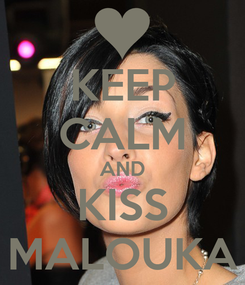 Poster: KEEP CALM AND KISS MALOUKA