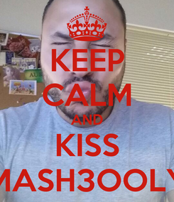 Poster: KEEP CALM AND KISS MASH3OOLY