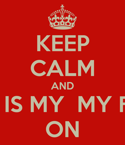 Poster: KEEP CALM AND KIT .M. IS MY  MY FRIEND ON