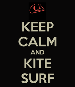 Poster: KEEP CALM AND KITE SURF