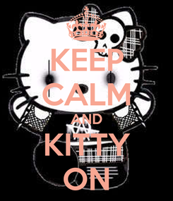 Poster: KEEP CALM AND KITTY ON