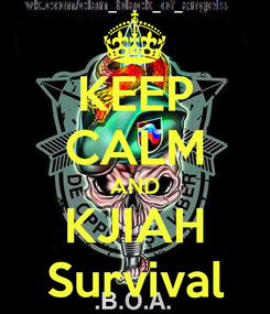 Poster: KEEP CALM AND KJIAH Survival