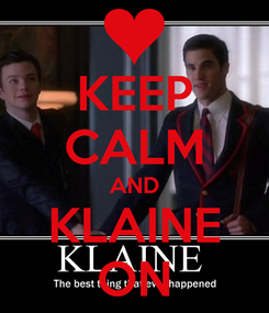 Poster: KEEP CALM AND KLAINE ON