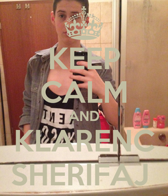 Poster: KEEP CALM AND KLARENC SHERIFAJ