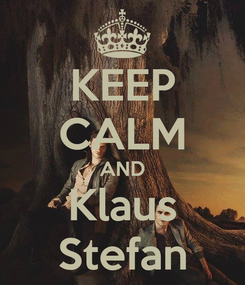 Poster: KEEP CALM AND Klaus Stefan
