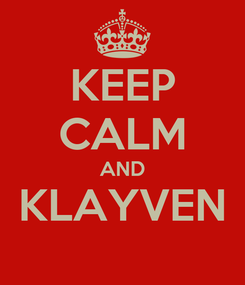 Poster: KEEP CALM AND KLAYVEN