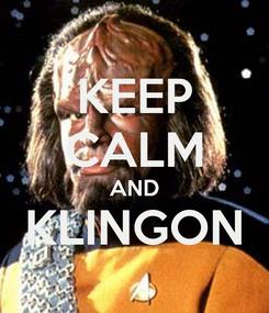Poster: KEEP CALM AND KLINGON