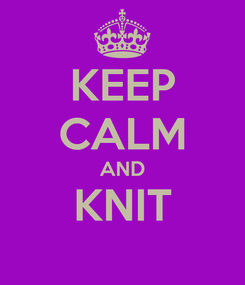 Poster: KEEP CALM AND KNIT