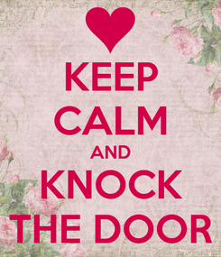 Poster: KEEP CALM AND KNOCK THE DOOR