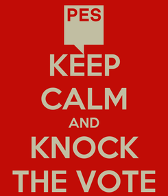 Poster: KEEP CALM AND KNOCK THE VOTE