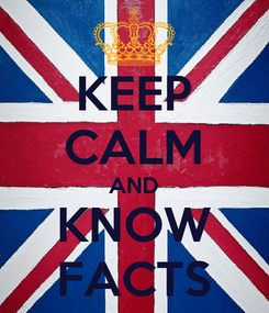 Poster: KEEP CALM AND KNOW FACTS