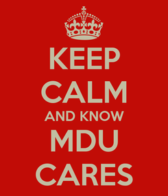 Poster: KEEP CALM AND KNOW MDU CARES