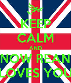 Poster: KEEP CALM AND KNOW REANU LOVES YOU