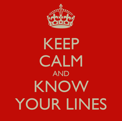 Poster: KEEP CALM AND KNOW YOUR LINES