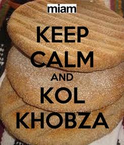 Poster: KEEP CALM AND KOL KHOBZA
