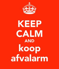 Poster: KEEP CALM AND koop afvalarm