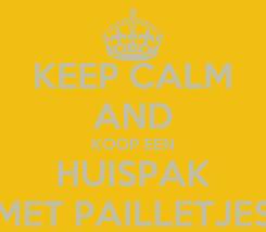 Poster: KEEP CALM AND KOOP EEN HUISPAK MET PAILLETJES