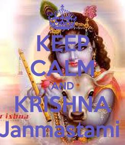 Poster: KEEP CALM AND KRISHNA Janmastami