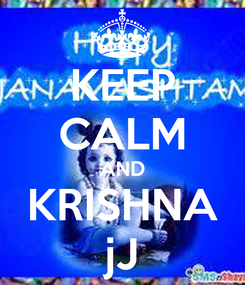 Poster: KEEP CALM AND KRISHNA jJ