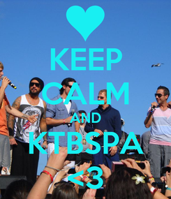 Poster: KEEP CALM AND KTBSPA <3