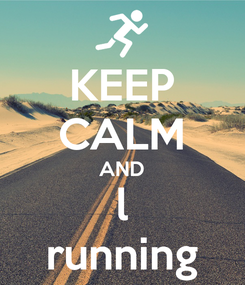 Poster: KEEP CALM AND l running