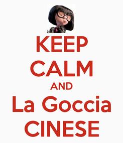 Poster: KEEP CALM AND La Goccia CINESE